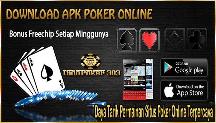 Daya Tarik Permainan Situs Poker Online Terpercaya