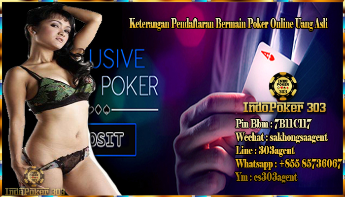 Keterangan Pendaftaran Bermain Poker Online Uang Asli