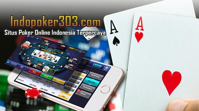 Situs Poker Indonesia Deposit Termurah Online 24 Jam Nonstop